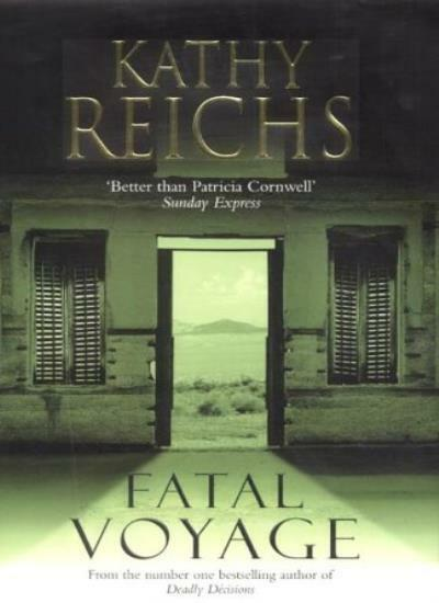 Fatal Voyage By Kathy Reichs. 9780434008308