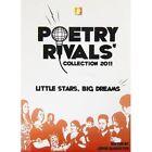 Poetry Rivals Collection - Little Stars, Big Dreams: 2011 by Bonacia Ltd (Paperback, 2011)