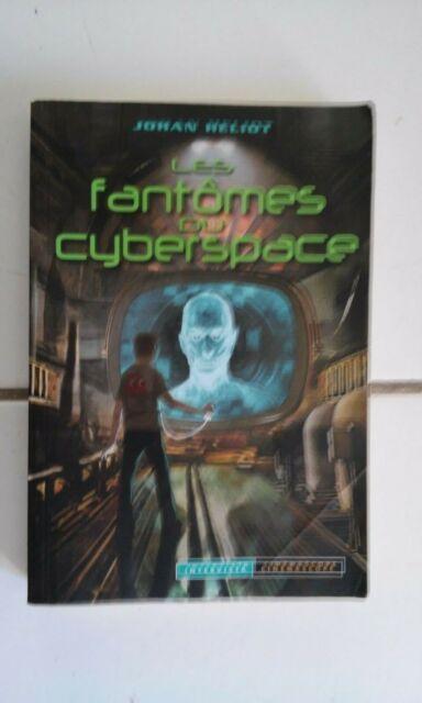 Johan Heliot die Geister der dem Cyberspace (Editions Intervista 2008)