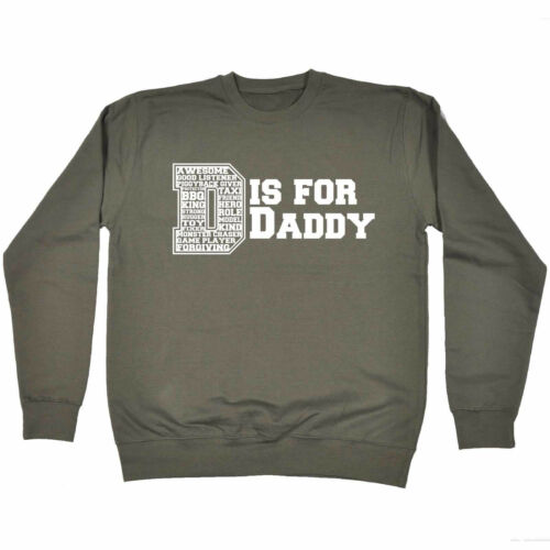 D Is For Daddy SWEATSHIRT birthday gift fashion dad father husband parents