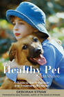 NEW The Healthy Pet Manual: A Guide to the Prevention and Treatment of Cancer