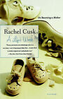 A Life's Work: On Becoming a Mother by Rachel Cusk (Paperback)