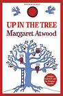 Up in the Tree by Margaret Atwood (Mixed media product, 2010)