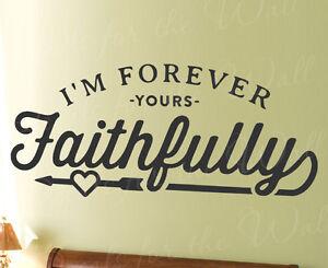 I M Forever Yours Faithfully Journey Love Song Lyrics Wall Decal Vinyl Art T53 Ebay