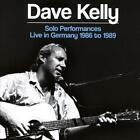 Solo Performances Live In Germany 1986 To 1989 von Dave Kelly (2016)