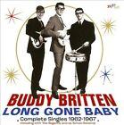 Long Gone Baby: Complete Singles 1962-1967 by Buddy Britten/Buddy Britten & The Regents (CD, Oct-2013, RPM)