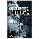 America's Haunted Road Trip: Ghosthunting Michigan by Helen Pattskyn (2012, Paperback)