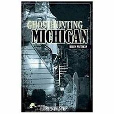 America's Haunted Road Trip: Ghosthunting Michigan by Helen Pattskyn (2012,...