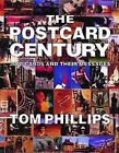 The Postcard Century: 2000 Cards and Their Messages by Tom Phillips (Hardback, 2000)