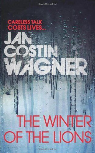 The Winter of the Lions By Jan Costin Wagner, Anthea Bell. 9781846553462