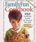 Family Fun Cookbook : 250 Irresistible Recipes for You and Your Kids by Family Fun Magazine Staff and Deanna F. Cook (1996, Hardcover)