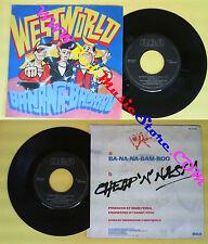 LP 45 7'' WESTWORLD Ba-na-na-bam-boo Cheap n nasty 1987 italy RCA no cd mc * dvd