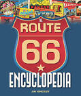 The Route 66 Encyclopedia by Jim Hinckley (Paperback, 2016)