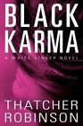 Black Karma: A White Ginger Novel by Thatcher Robinson (Paperback, 2014)