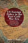 US Foreign Policy in the Post-Cold War Era: Restraint Versus Assertiveness from George H.W. Bush to Barack Obama by Tudor Onea (Hardback, 2013)