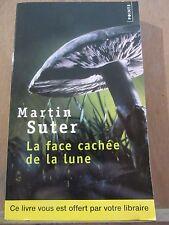 Martin Suter: La face cachée de la lune/ Points, 2013