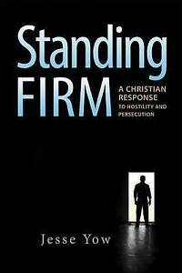 Standing-firm-a-Christian-response-to-hostility-and-persecution-by-Jesse-Yow