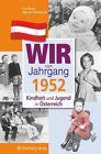 Kindheit und Jugend in Österreich. Wir vom Jahrgang 1952 von Werner Palnsteiner und Eva Bauer (2011, Gebundene Ausgabe)