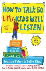 How-to-Talk-So-Little-Kids-Will-Listen-A-Survival-Guide-to-Life-with-Childr