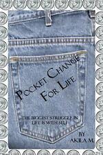 Pocket Change for Life by Akila M. (2013, Paperback)