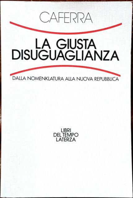 Vito Marino Caferra, La giusta disuguaglianza, Ed. Laterza, 1994