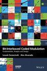 Bit-Interleaved Coded Modulation: Fundamentals, Analysis and Design by Leszek Szczecinski, Alex Alvarado (Hardback, 2015)
