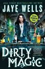 Dirty Magic by Jaye Wells (Paperback, 2014)