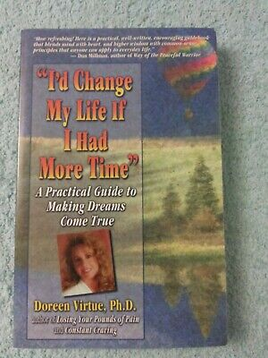 Id Change My Life If I Had More Time: A Practical Guide to Making Dreams Come True