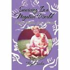 Surviving in a Negative World 9781456764470 by Tanya Creedon Hardcover