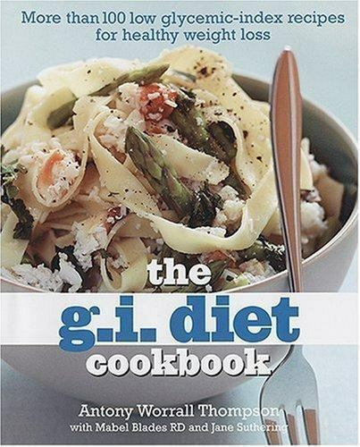 The G.I. Diet Cookbook: More Than 100 Low Glycemic-Index Recipes for-ExLibrary