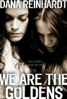 We Are the Goldens by Dana Reinhardt (Hardback, 2014)