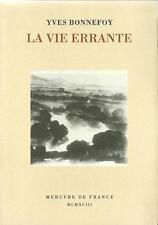 POESIE / YVES BONNEFOY : LA VIE ERRANTE - LITTERATURE - POESIE  - ETAT NEUF !