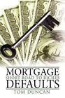 Mortgage Defaults Short Road to Riches 9781438938486 by Tom Duncan Hardcover