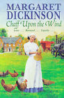 Chaff Upon the Wind by Margaret Dickinson (Paperback, 1998)