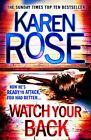 Watch Your Back by Karen Rose (Hardback, 2013)