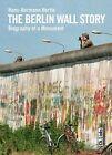 The Berlin Wall Story von Hans-Hermann Hertle (2011, Taschenbuch)