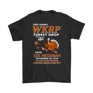 WKRP Turkey Drop with Les Nessman Funny T-shirts Thanksgiving Day T Shirt Gift