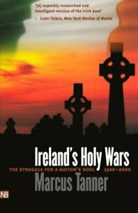 Ireland's Holy Wars: The Struggle for a Nation's ... by Tanner, Marcus Paperback