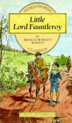 """AS NEW"" Little Lord Fauntleroy (Wordsworth Children's Classics), Burnett, Franc"