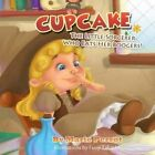 Cupcake: The Little Sorcerer Who Eats Her Boogers! by Marie Perrot (Paperback / softback, 2014)