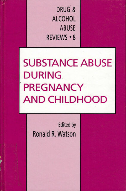 Watson ~ SUBSTANCE ABUSE DURING PREGNANCY and CHILDHOOD ~ Hardbound