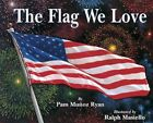 The Flag We Love by Pam Munoz Ryan (Paperback / softback, 2000)