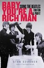 Baby Youre a Rich Man: Suing the Beatles for Fun and Profit by Stan Soocher (Hardback, 2015)