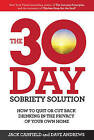 The 30-Day Sobriety Solution: How to Cut Back or Quit Drinking in the Privacy of Your Home by Dave Andrews, Jack Canfield (Paperback, 2016)