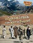 Afghanistan: From War to Peace? by Philip Steele (Hardback, 2012)