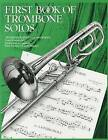 First Book of Trombone Solos: (Complete) by Leslie Pearson, Peter Goodwin (Paperback, 1997)
