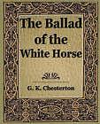 The Ballad of the White Horse by G K Chesterton, Chesterton G K (Paperback / softback, 2006)