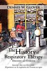 The History of Respiratory Therapy Discovery and Evolution 9781449014902