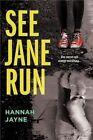 See Jane Run by Hannah Jayne (Paperback, 2014)