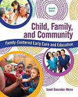 Child, Family, and Community: Family-Centered Early Care and Education by Janet Gonzalez-Mena (Paperback, 2016)